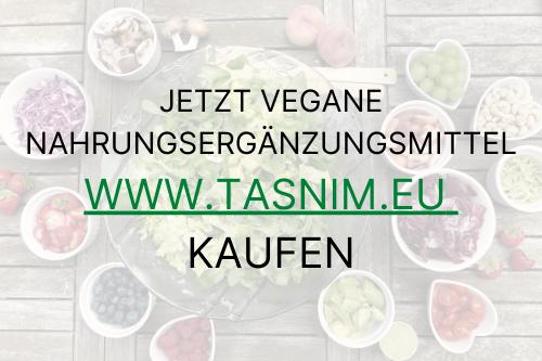 Vegane Nahrungsergänzungsmittel auf www.tasnim.eu kaufen
